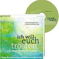 """Neu: Das Trauernetz als Buch mit CD: """"Ich will euch trösten. Wege durch die Trauer"""""""