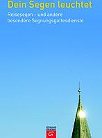 Buchtipp: Auf Reisen gehen – Dein Segen leuchtet. Ein Sammlung von Reisesegen-Gottesdiensten