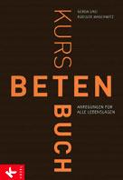 """""""Zum Blättern, Suchen und Nachschlagen"""": Das neue """"Kursbuch Beten"""""""