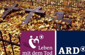 ARD-Themenwoche: Leben mit dem Tod