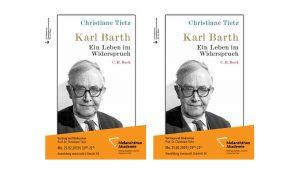 Karl Barth: Ein Leben im Widerspruch – Vortrag von  Prof. Dr. Christiane Tietz in der Melanchthon-Akademie