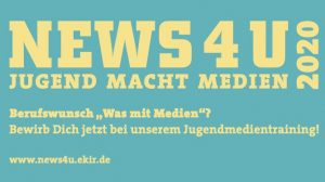 Jugendmedientraining NEWS4U 2020 – Teilnehmerinnen und Teilnehmer gesucht!
