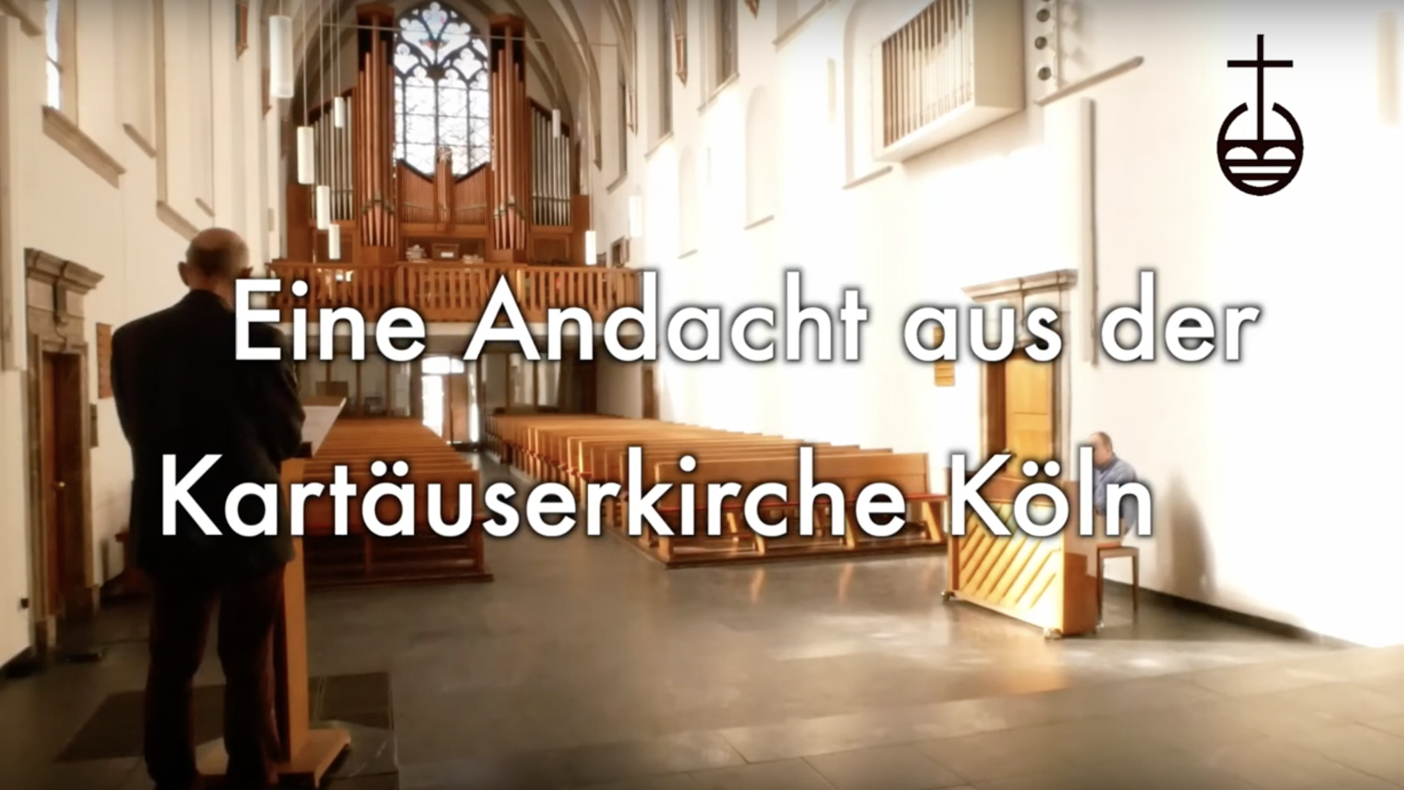 """""""laetare"""" – Eine Andacht aus der Kartäuserkirche Köln von Pfarrer Mathias Bonhoeffer"""