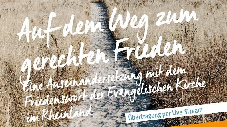 Auf dem Weg zum gerechten Frieden – Eine Auseinandersetzung mit dem Friedenswort der Evangelischen Kirche in Rheinland am Donnerstag in Kerpen und live im Internet