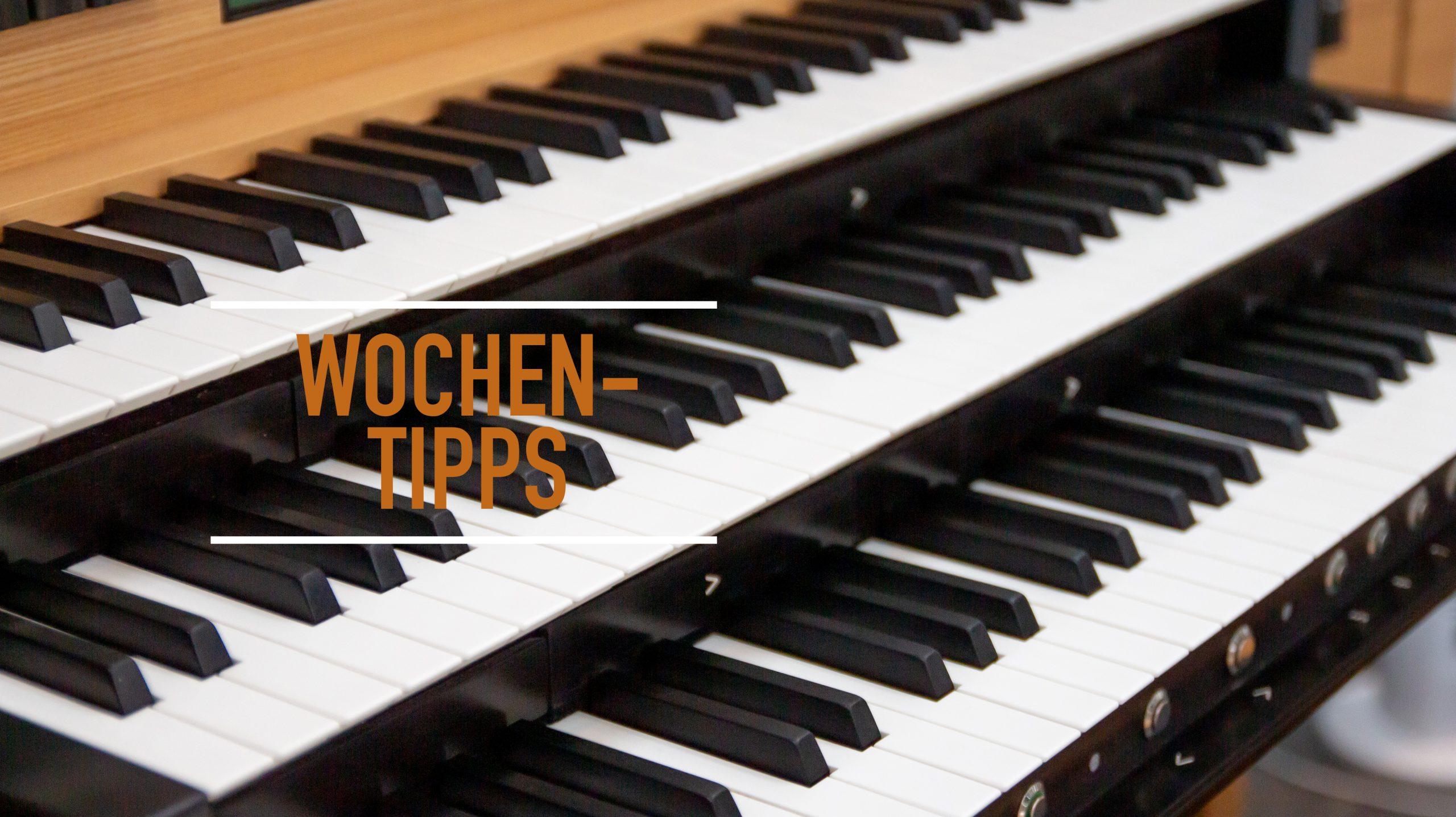 Wochentipps in Köln und Region mit Musiktheater, Kammerkonzert und Orgelvesper