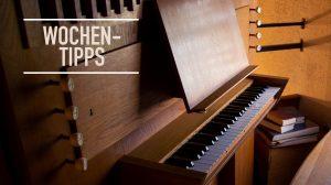 Musik, Kunst, Einführung und Adventslesung – Wochentipps