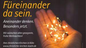 """""""Füreinander da sein"""" – ein Weihnachatsgruß der christlichen Kirchen in Köln"""