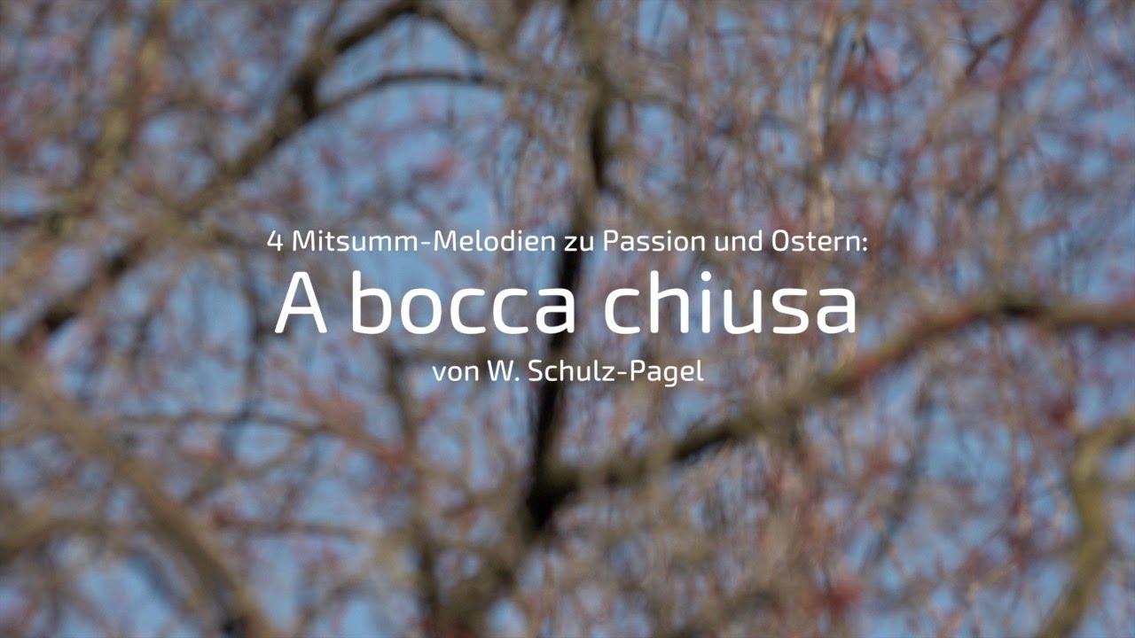 """""""A bocca chiusa"""": Vier Melodien von Passion, Kreuzigung, Auferstehung zum Mitsummen"""