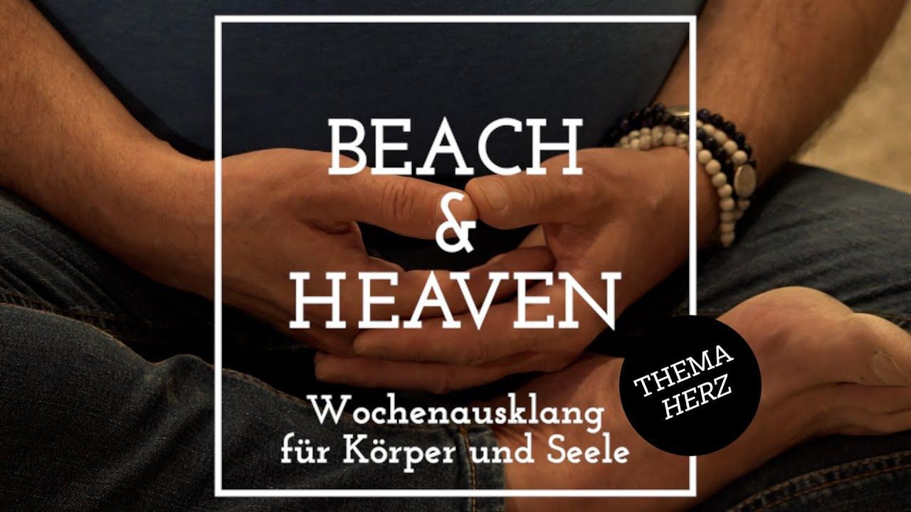 Beach & Heaven – Erleben Sie den Wochenausklang für Körper und Seele per Video: Thema Herz